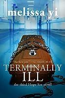 Terminally Ill (Hope Sze, #3)