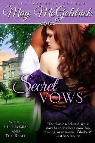 Secret Vows (Rebel Promise, #1-2)  by  May McGoldrick