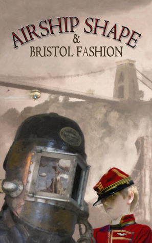 Airship Shape & Bristol Fashion by Joanne Hall