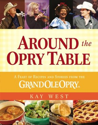 Around the Opry Table by Kay West