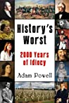 History's Worst: 2000 Years of Idiocy
