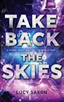 Take Back the Skies (Take Back the Skies, #1)