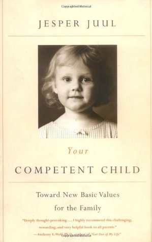 Your Competent Child: Toward New Basic Values for the Family