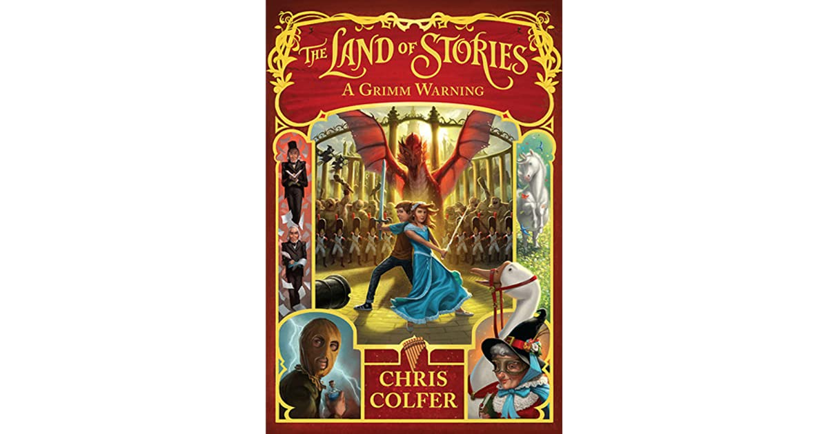 A Grimm Warning The Land Of Stories 3 By Chris Colfer