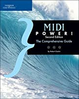 MIDI Power!: The Comprehensive Guide, 2nd Edition