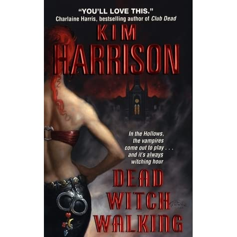 Dead Witch Walking The Hollows 1 By Kim Harrison