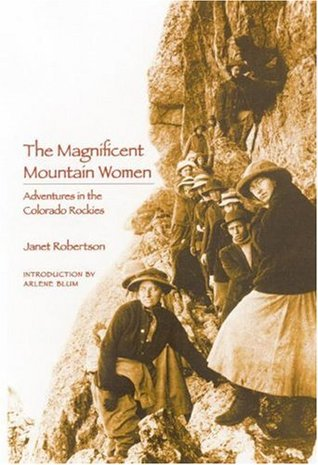 The Magnificent Mountain Women by Janet Robertson