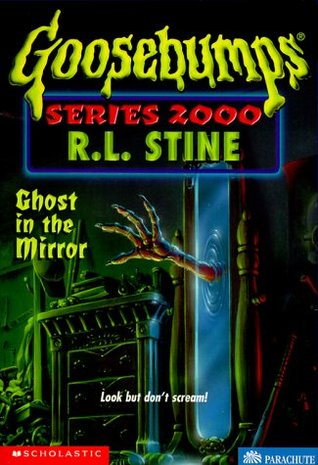 Ghost in the Mirror (Goosebumps Series 2000, #25)