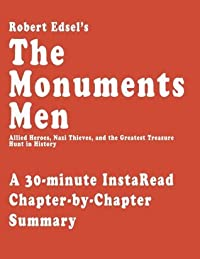 The Monuments Men by Robert Edsel - A 30-minute Chapter-by-Chapter Summary