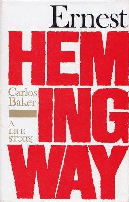 Hemingway by Carlos Baker