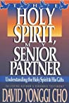 Holy Spirit, My Senior Partner: Understanding the Holy Spirit and His gifts