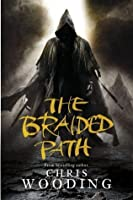 The Braided Path: The Weavers of Saramyr / The Skein of Lament / The Ascendancy Veil (Braided Path, #1-3)
