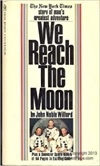 We Reach the Moon: The New York Times Story of Man's Greatest Adventure
