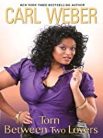 Torn Between Two Lovers (Big Girls Book Club)