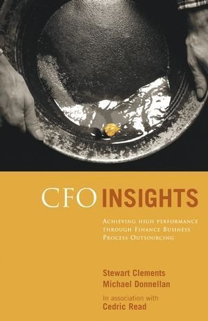 CFO Insights Achieving High Performance Through Finance Business Process Outsourcing