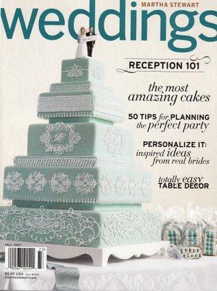 Martha Stewart Weddings, Fall 2007 Issue