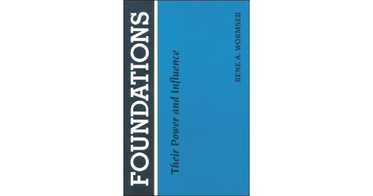 Foundations Their Power and Influence