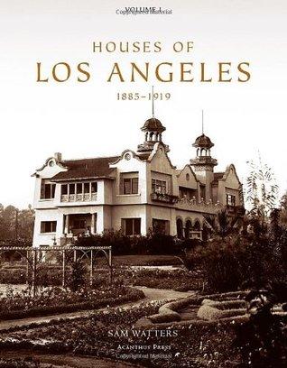 Houses of Los Angeles. Vol. 1: 1885-1919