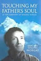 Touching My Father's Soul: In the Footsteps of Sherpa Tenzing