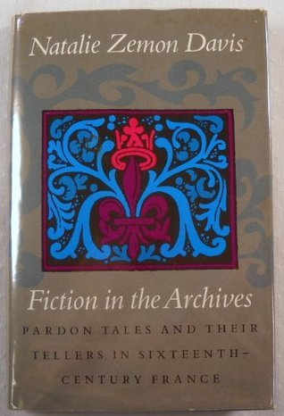 Fiction in the Archives: Pardon Tales & Their Tellers in Sixteenth-century France (Harry Camp Lecture)