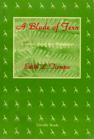 A Blade of Fern: A Novel About the Philippines