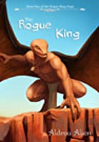 The Rogue King (The Rogue King, #1)