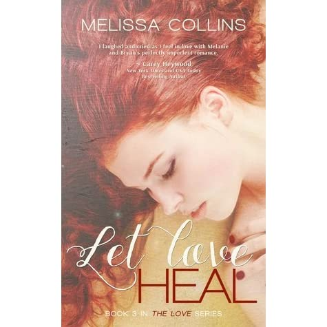Let Love Heal (Love, #3) by Melissa Collins