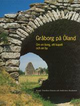 Gråborg på Öland - Om en borg, ett kapell och en by