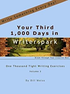 Your Third 1,000 Days in Writerspark: One Thousand Tight Writing Exercises