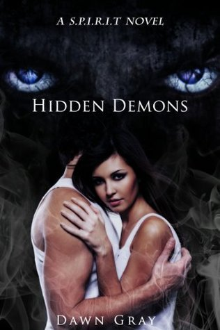 Hidden Demons (S.P.I.R.I.T. #3)  by  Dawn Gray