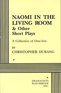 Naomi in the Living Room and Other Short Plays