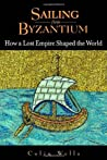 Sailing from Byzantium by Colin  Wells