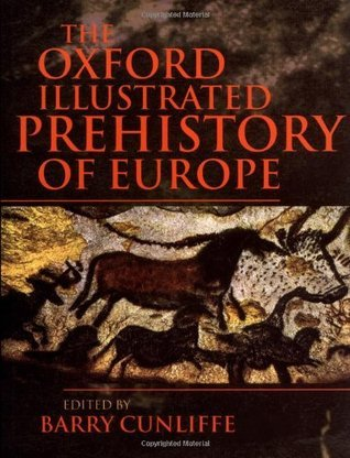 The Oxford Illustrated Prehistory of Europe - Barry W