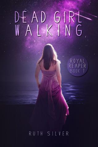 Dead Girl Walking (Royal Reaper, #1)