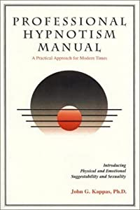 Professional hypnotism manual: Introducing physical and emotional suggestibility and sexuality