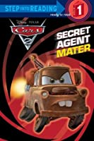 Secret Agent Mater (Disney/Pixar Cars 2: Step into Reading)