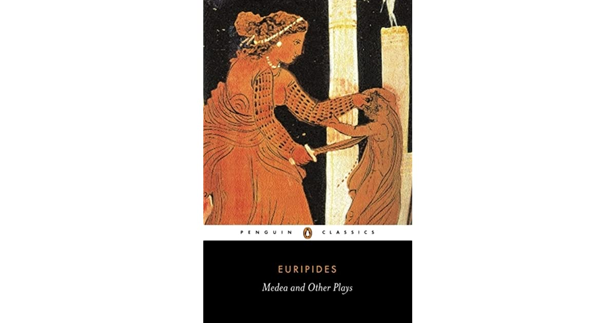 a description of the euripides playthe medea Medea and other plays by euripides description four plays which exemplify his interest in flawed in medea, a woman rejected by.