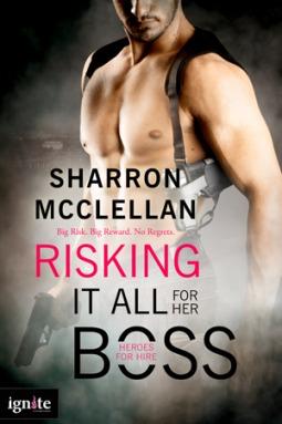 Risking It All for Her Boss by Sharron McClellan