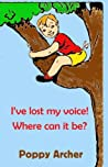 I've lost my voice! Where can it be? (Children and Rainbows)