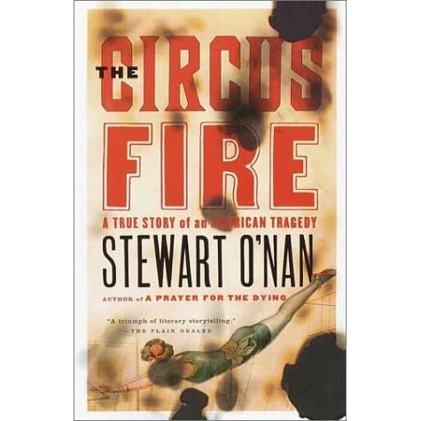 The Circus Fire: A True Story of an American Tragedy by