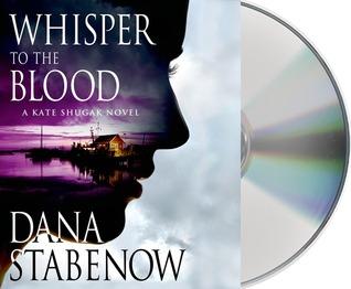 Ebook Whisper To The Blood Kate Shugak 16 By Dana Stabenow
