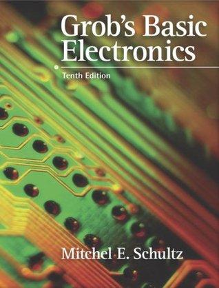Grob Basic Electronics [Student's Edition] by Bernard Grob