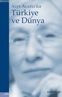 Alev Alatlı İle Türkiye ve Dünya