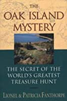 The Oak Island Mystery: The Secret of the World's Greatest Treasure Hunt (Mysteries and Secret)