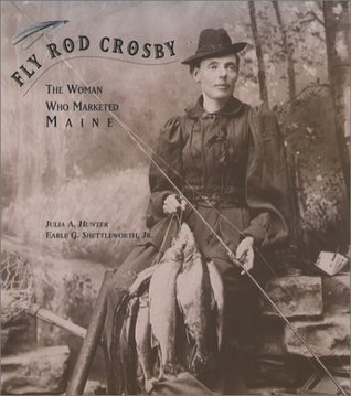 Fly Rod Crosby: The Woman Who Marketed Maine