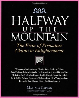 Halfway Up the Mountain: The Error of Premature Claims to Enlightenment