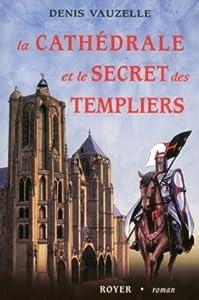 La cathédrale et le secret des templiers