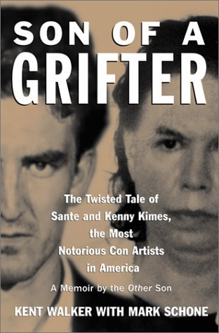 Son of a Grifter: The Twisted Tale of Sante and Kenny Kimes, the