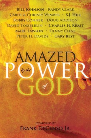 Amazed by the Power of God  1 - Bill Johnson