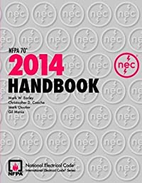 NFPA 70®, National Electrical Code® (NEC®) Handbook, 2014 Edition (National Electrical Code Handbook)